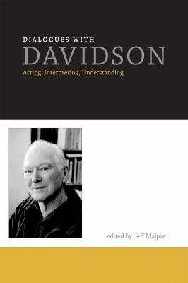 Dialogues with Davidson: Acting, Interpreting, Understanding 9780262015561
