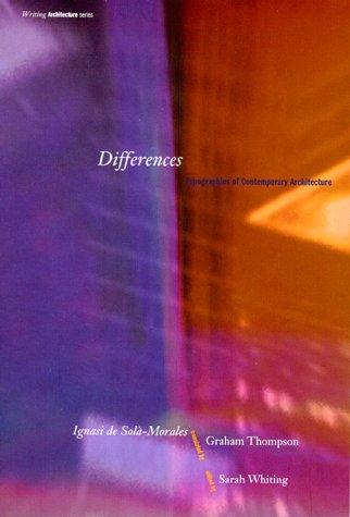Differences: Topographies of Contemporary Architecture 9780262540858
