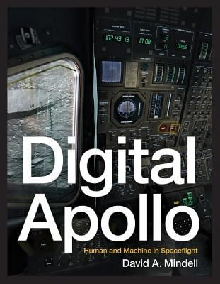 Digital Apollo: Human and Machine in Spaceflight 9780262134972