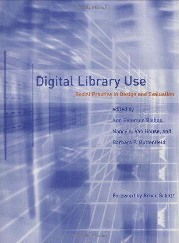 Digital Library Use: Social Practice in Design and Evaluation 9780262025447