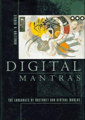 Digital Mantras: The Languages of Abstract and Virtual Worlds 9780262082280