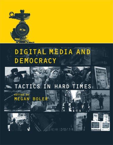 Digital Media and Democracy: Tactics in Hard Times 9780262026420