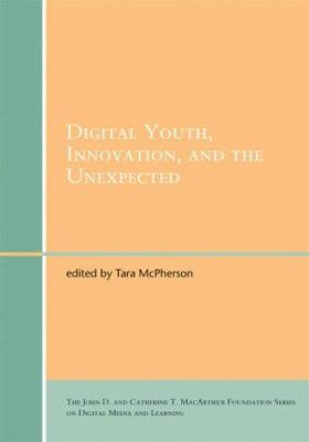 Digital Youth, Innovation, and the Unexpected 9780262633598