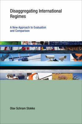 Disaggregating International Regimes: A New Approach to Evaluation and Comparison 9780262517843