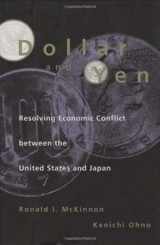 Dollar and Yen: Resolving Economic Conflict Between the United States and Japan 9780262133357