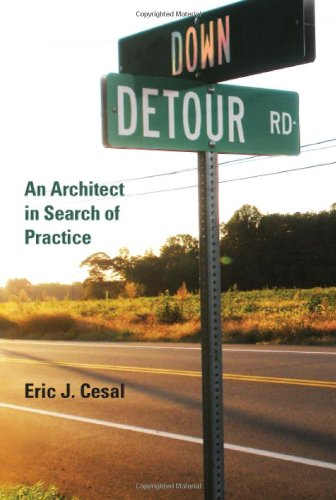Down Detour Road: An Architect in Search of Practice 9780262014618