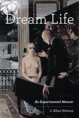 Dream Life: An Experimental Memoir 9780262015325