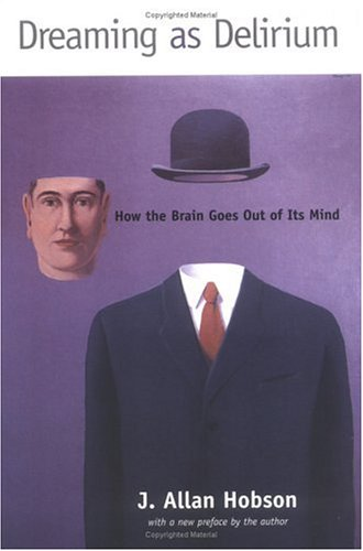 Dreaming as Delirium: How the Brain Goes Out of Its Mind 9780262581790