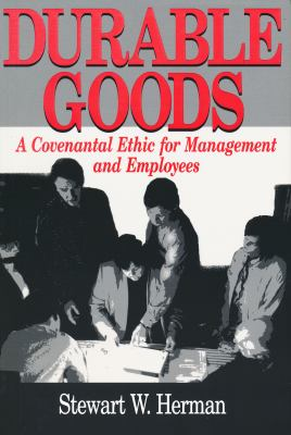 Durable Goods: A Covenantal Ethic for Management and Employees 9780268008857