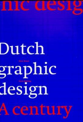 Dutch Graphic Design: A Century 9780262522502