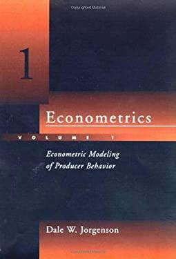 Econometrics: Econometric Modeling of Producer Behavior - Jorgenson, Dale Weldeau