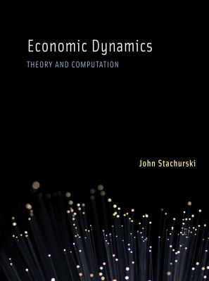 Economic Dynamics: Theory and Computation 9780262012775