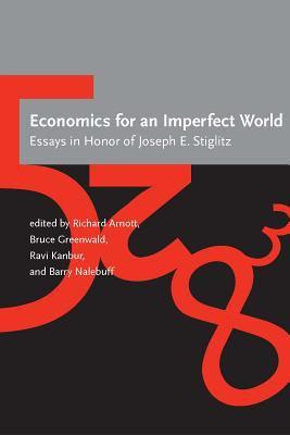 Economics for an Imperfect World: Essays in Honor of Joseph E. Stiglitz 9780262012058