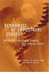 Economics of Industrial Ecology: Materials, Structural Change, and Spatial Scales