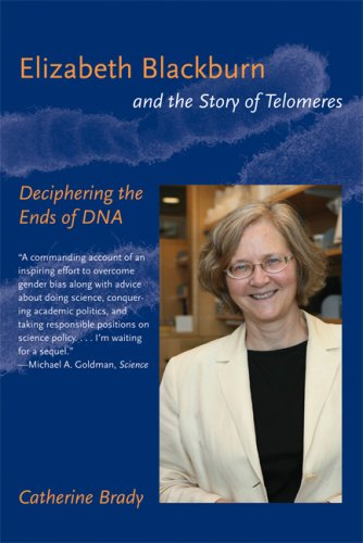 Elizabeth Blackburn and the Story of Telomeres: Deciphering the Ends of DNA 9780262512459