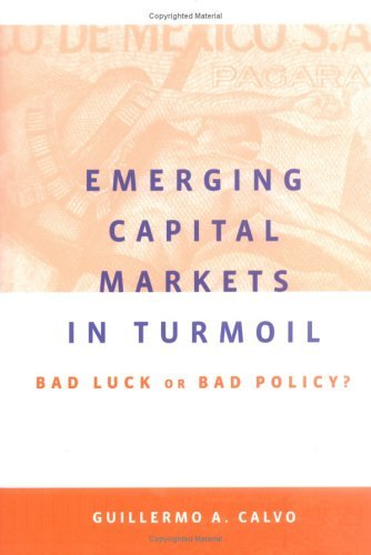 Emerging Capital Markets in Turmoil: Bad Luck or Bad Policy? 9780262033343