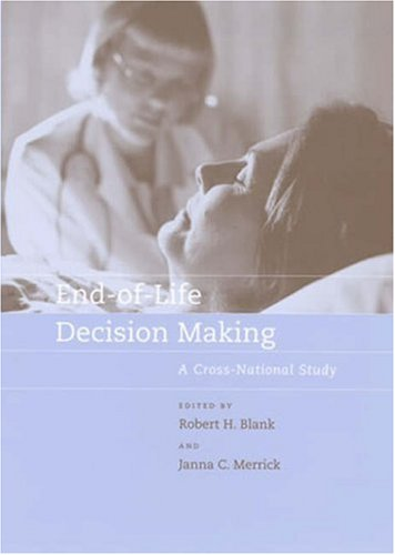 End-Of-Life Decision Making: A Cross-National Study 9780262524735