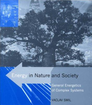 Energy in Nature and Society: General Energetics of Complex Systems 9780262195652