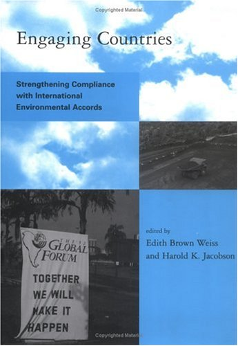 Engaging Countries: Strengthening Compliance with International Environmental Accords 9780262231985