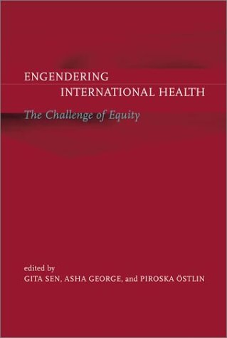 Engendering International Health: The Challenge of Equity 9780262692731