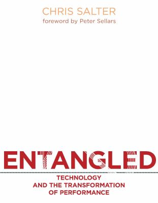 Entangled: Technology and the Transformation of Performance 9780262195881