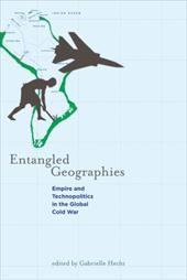 Entangled Geographies: Empire and Technopolitics in the Global Cold War
