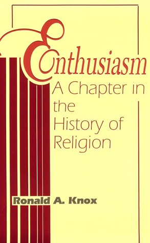 Enthusiasm: A Chapter in the History of Religion 9780268009328