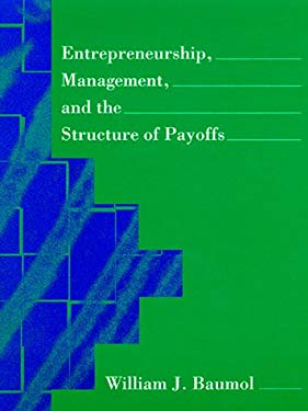 Entrepreneurship, Management, and the Structure of Payoffs 9780262023603
