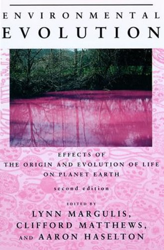 Environmental Evolution, 2nd Edition: Effects of the Origin and Evolution of Life on Planet Earth 9780262133661
