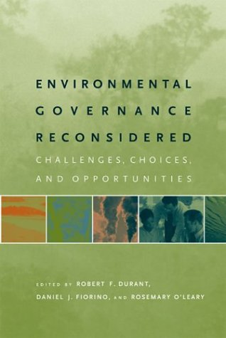 Environmental Governance Reconsidered: Challenges, Choices, and Opportunities 9780262541749