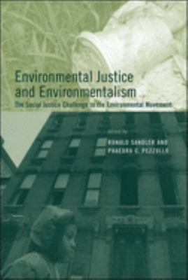 Environmental Justice and Environmentalism: The Social Justice Challenge to the Environmental Movement 9780262693400