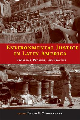 Environmental Justice in Latin America: Problems, Promise, and Practice 9780262533003