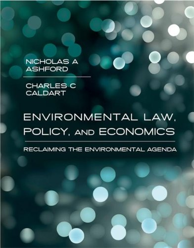 Environmental Law, Policy, and Economics: Reclaiming the Environmental Agenda 9780262012386
