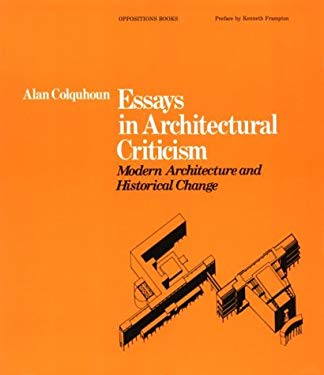 Essays in Architectural Criticism: Modern Architecture and Historical Change 9780262530637