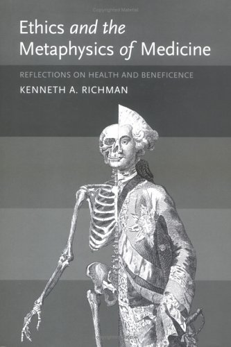 Ethics and the Metaphysics of Medicine: Reflections on Health and Beneficence 9780262182386