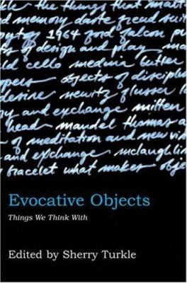 Evocative Objects: Things We Think with 9780262201681