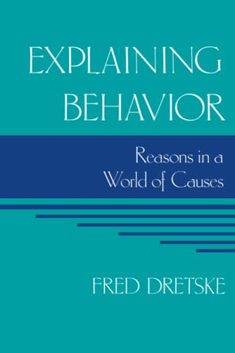 Explaining Behavior: Reasons in a World of Causes 9780262540612
