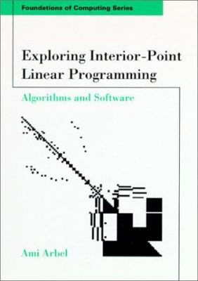 Exploring Interior-Point Linear Programming: Algorithms and Software 9780262510738