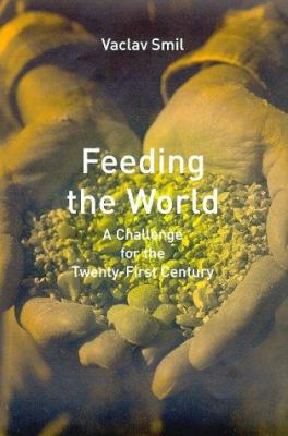 Feeding the World: A Challenge for the Twenty- First Century 9780262194327