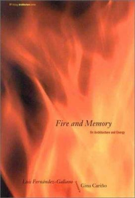 Fire and Memory: On Architecture and Energy 9780262561334