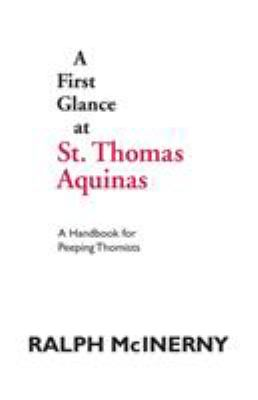 First Glance at Thomas Aquinas: Philosophy 9780268009755