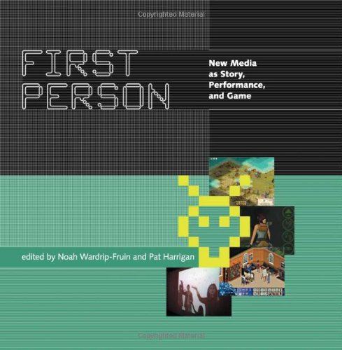 First Person: New Media as Story, Performance, and Game 9780262232326