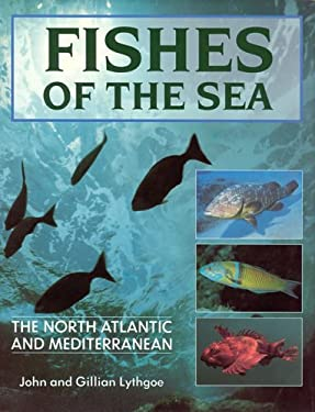 Fishes of the Sea: The North Atlantic and Mediterranean 9780262121620