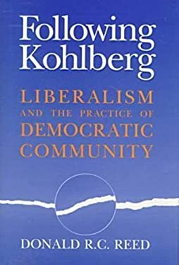 Following Kohlberg: Liberalism and the Practice of Democratic Community 9780268028510