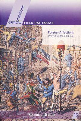Foreign Affections: Essays on Edmund Burke 9780268025700
