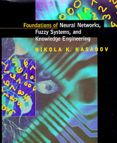 Foundations of Neural Networks, Fuzzy Systems, and Knowledge Engineering 9780262112123