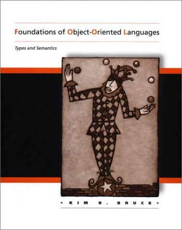 Foundations of Object-Oriented Languages: Types and Semantics 9780262025232
