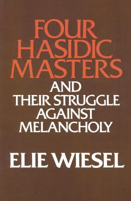 Four Hasidic Masters and Their Struggle Against Melancholy 9780268009441
