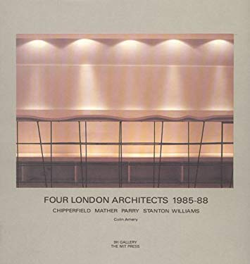 Four London Architects: Chipperfield, Mather, Parry, Stanton, and Williams 9780262510431