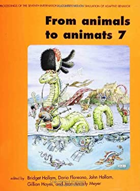 From Animals to Animats 7: Proceedings of the Seventh International Conference on Simulation of Adaptive Behavior 9780262582179